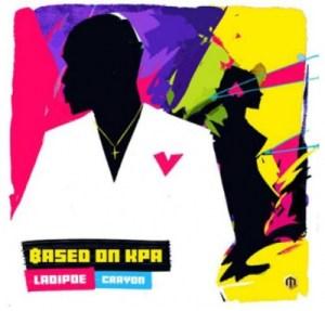 Ladipoe - Based On Kpa ft. Crayon